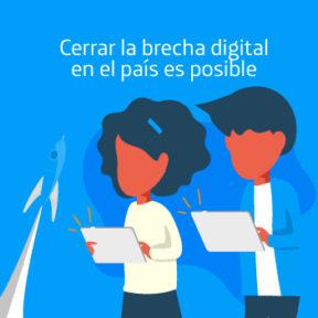 Cerrar la brecha digital en el país es posible.