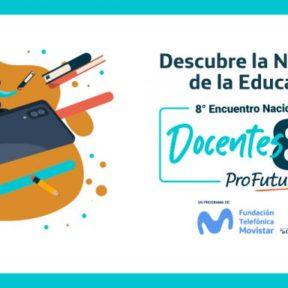 La Nueva Era de la Educación: 8 Encuentro de Docentes ProFuturo.