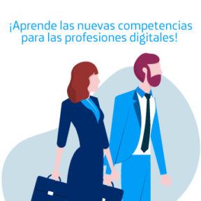 Aprende las nuevas competencias para las profesiones digitales.