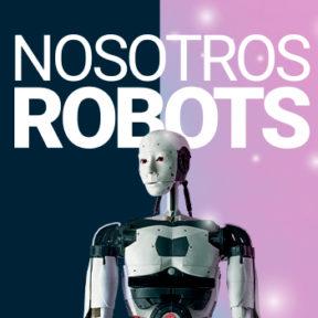 Nosotros Robots: donde la imaginación robótica cobra vida.