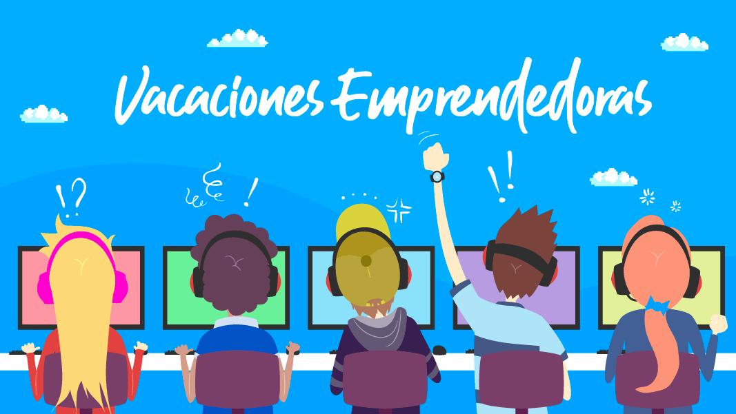 Vacaciones Emprendedoras un espacio para que las nuevas generaciones aprendan de manera divertida