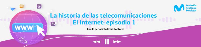 Playlist Historia de las telecomunicaciones Episodios 1, El Internet.