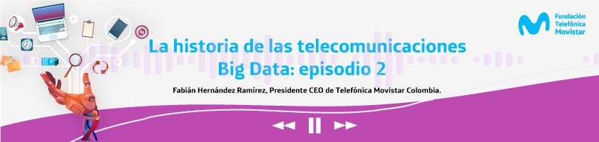 Playlist Historia de las telecomunicaciones Episodios 2 , Big Data.