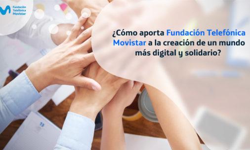 ¿Sabías que soñamos con ayudar a construir un mundo digital y solidario?