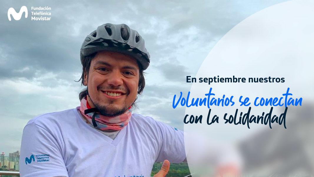 En septiembre nuestros Voluntarios se conectan con la solidaridad