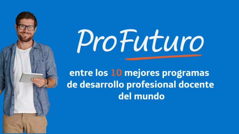 ProFuturo, entre los 10 mejores programas de desarrollo profesional docente del mundo